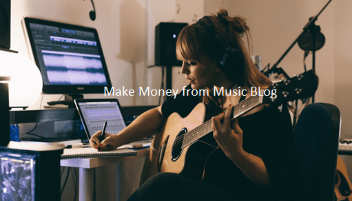 Make Money from Music Blog or website