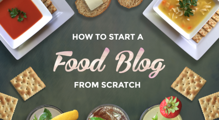 how to start a food blog step by step easily
