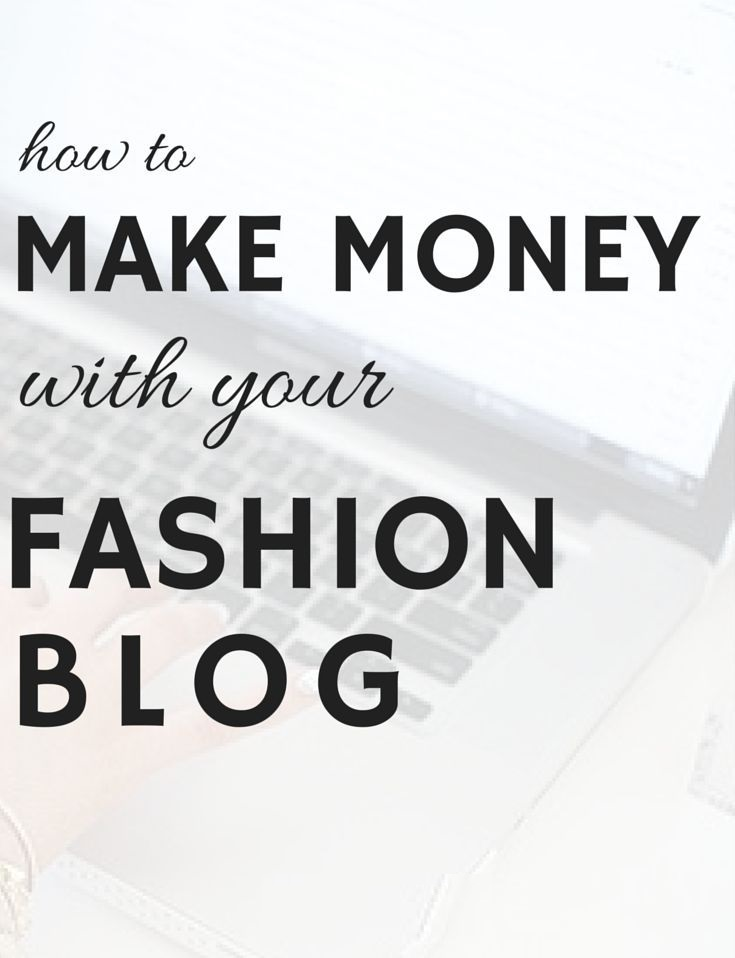 How to make money with fashion blog