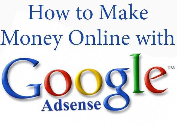 How to Make Money with Google Adsense easily - How to Start
